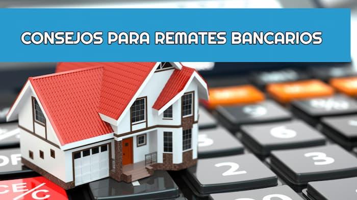 Consejos para remates bancarios